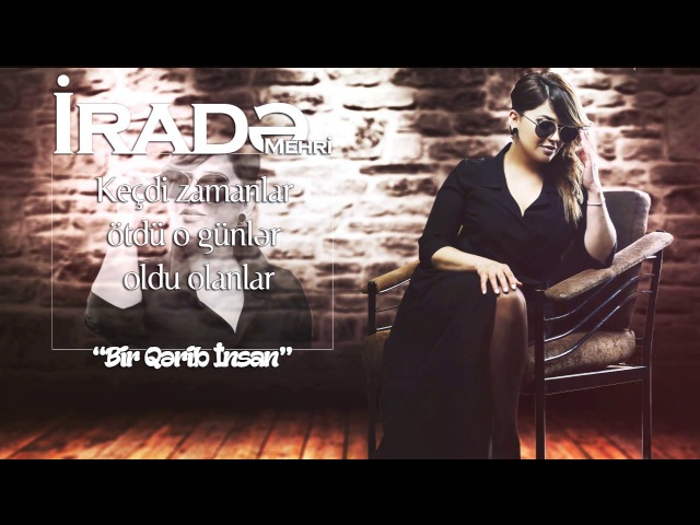 Irade Mehri - Bir Qerib insan (Official Audio)