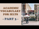 How to get IELTS band 8- Academic vocabulary for IELTS part 3