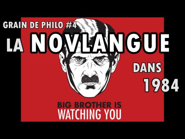 LA NOVLANGUE dans 1984 de George Orwell Grain de philo 4