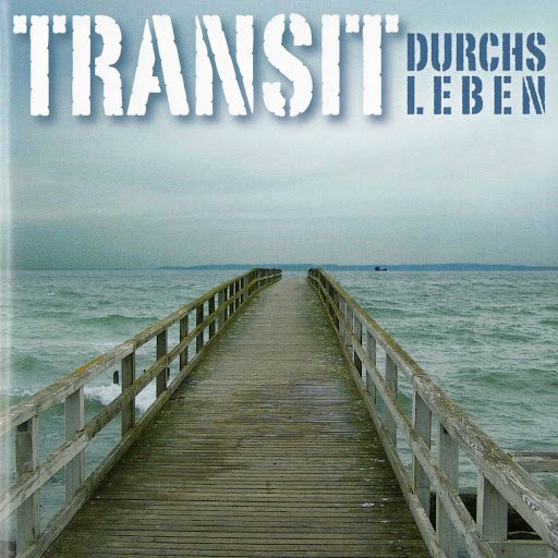 transit альбом Durchs Leben