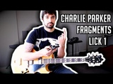 Must Know Charlie Parker (Jazz) Fragments (1 of 3) w TABs