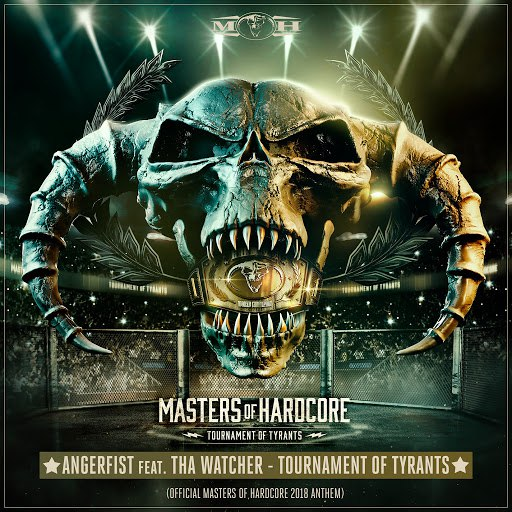 Angerfist альбом Tournament Of Tyrants (Official Masters of Hardcore 2018 Anthem)
