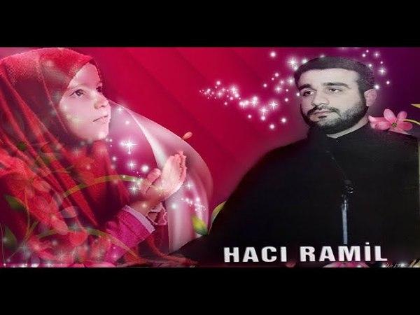 Hacı Ramil - Xanım Zəhra (səlamullahi əleyha) bizə dua etməyi öyrədir