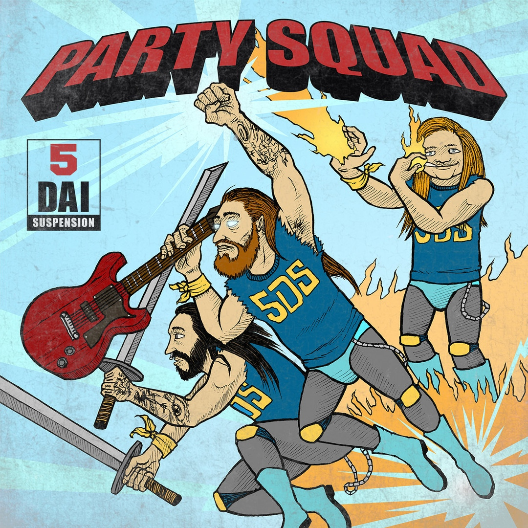 5 Dai Suspension - Party Squad (2018)