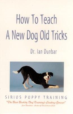 How to Teach a New Dog Old Tricks  The Sirius Puppy Training Manual - Ian Dunbar