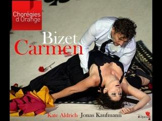 Bizet - Carmen (Chorégies dOrange, 11.07.2015)Жорж Бизе - Кармен (Mikko Franck; Kate Aldrich, Inva Mula, Jonas Kaufmann, Kyle Ke