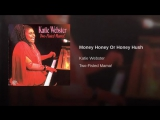 Katie Webster - Money Honey Or Honey Hush