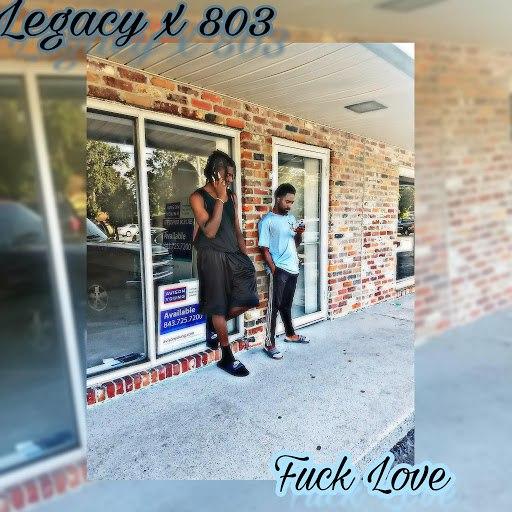 Legacy альбом Fuck Love (feat. 803)