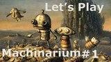 Let's Play Machinarium #1