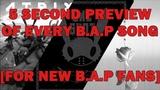 EVERY B.A.P SONG IN 5 SECONDS (FOR NEW B.A.P FANS)