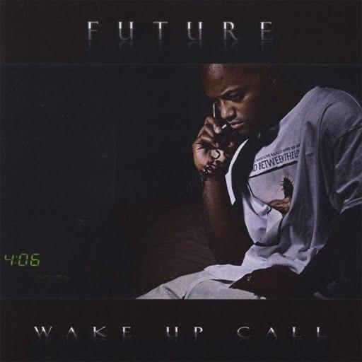 Future альбом Wake Up Call