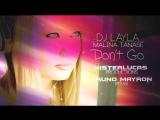 DJ Layla ft. Malina Tanase - Dont Go (Mister Lucas Productions Bruno Mayron R