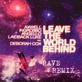 Swedish House Mafia feat. Laidback Luck - Leave the world behind (RavE Remix)