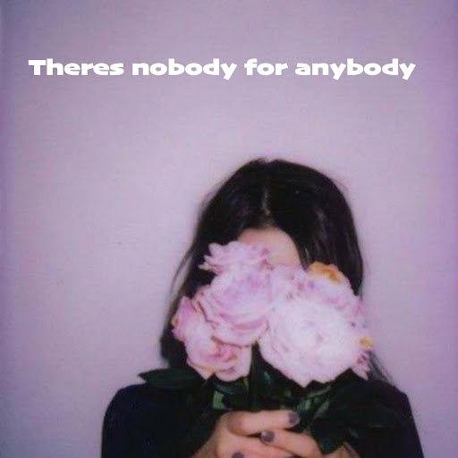 Альбом Dopamine There's Nobody for Anybody