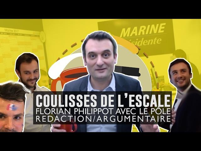 FLORIAN PHILIPPOT COULISSES DE L'ESCALE PÔLE RÉDACTION ARGUMENTAIRE