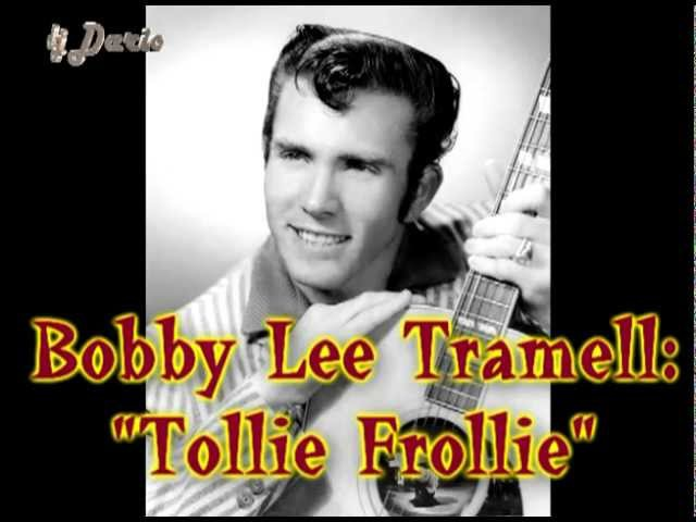 Bobby Lee Tramell TOLLIE FROLLIE США