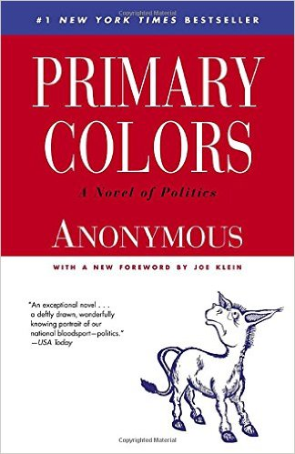 Primary Colors: A Novel of Politics - Anonymous (Joe Klein)