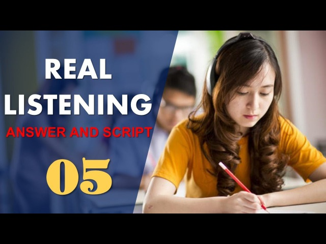 Real IELTS Listening Test 05 with answers and cripts