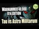 Tau vs Astra Militarum Warhammer 40k 8th Edition Battle Report Ep 61