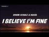 Robin Schulz - I Believe I'm Fine LYRICS Hugel (New Song 2017) letra, lyric video, audio official