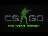 CS:GO►COUNTER-STRIKE: GLOBAL OFFENSIVE◄СТРИМ!!!
