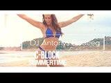 C-Block - Summertime (DJ Antonys Bootleg) 2018