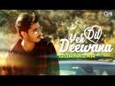 Yeh Dil Deewana Song by Gurnazar DJ GK Movie Pardes Song Cover Nadeem Shravan Anand Bakshi