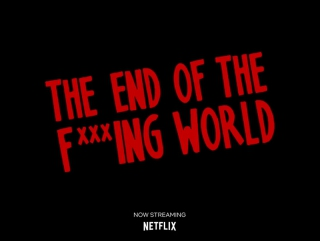 TEOTFW | NOW FING STREAMING on Netflix