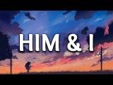 G-Eazy &amp Halsey - Him &amp I (Lyrics)