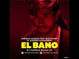 Enrique Iglesias Feat. Bad Bunny Vs. Sander Kleinenberg - El Bano (DJ JURBAS MASH UP)