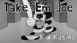 Kid Kasino - Take 'Em Joe