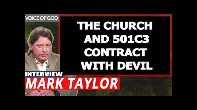 Mark Taylor Prophecy March 20 2018 — THE CHURCH AND 501C3 CONTRACT WITH DEVIL