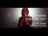 Akira Yamaoka - Tender Sugar (Silent Hill OST) Full Band Cover
