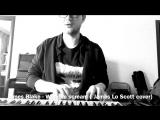 James Blake - Wilhelm scream ( James Lo Scott cover)