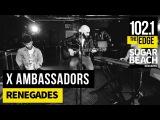 X Ambassadors - Renegades (Live at the Edge)