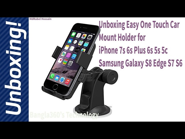 Unboxing Easy One Touch Car Mount Holder for iPhone 7s 6s Plus 6s 5s 5c Samsung Galaxy S8 Edge S7 S6