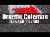 Ornette Coleman - JazzBaltica 2008