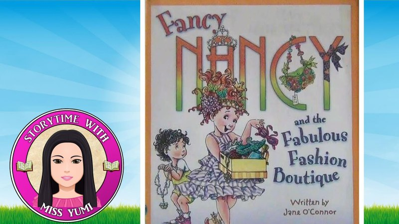 Fancy Nancy and the Fabulous Fashion Boutique by Jane O'Connor - Children's Books Read Along Aloud