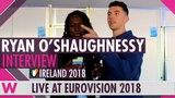 Ryan O'Shaughnessy (Ireland) Interview @ Eurovision 2018 wiwibloggs