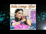 India Lounge Affair- Very Best of India Buddha Chillout Cafe Bar del Mar (Dj Album Mix)