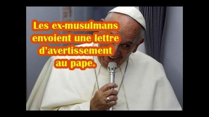 Les Ex musulmans redressent le pape concernant l'Islam