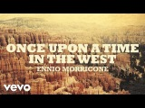 Ennio Morricone - Once Upon a Time in The West - C'era una volta il West (High Quality ...