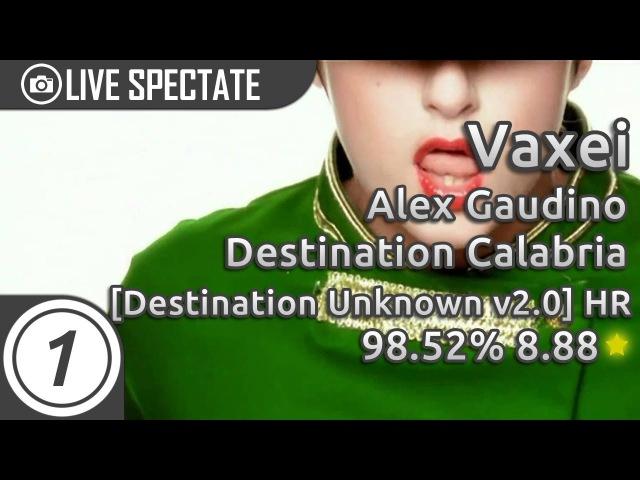 Vaxei   Alex Gaudino - Destination Calabria [Destination Unknown v2.0] HR 98.52% 3x miss 8.88*