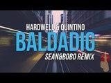 Hardwell &amp Quintino - Baldadig (SEAN&ampBOBO REMIX)