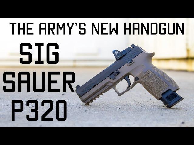 The Army's New Handgun SIG SAUER P320 Tactical Rifleman