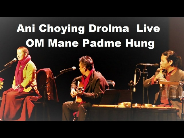 Ani Choying Dolma Live ! Om Mane Padme Hung ! with Raman and Gopal