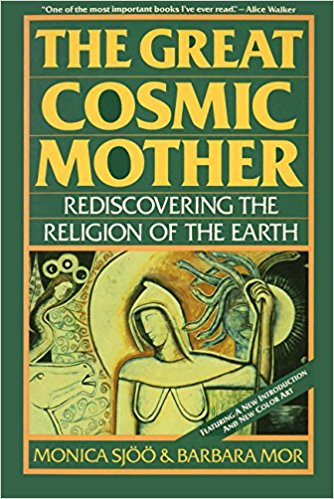 The Great Cosmic Mother by Monica Sjoo Barbara Mor