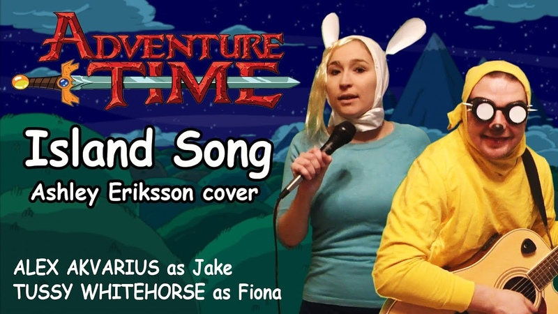 Alex Akvarius ft Tussy Whitehorse Island Song Ashley Eriksson cover Adventure Time OST