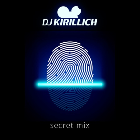 DJ KIRILLICH Secret Mix