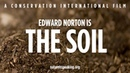 Nature Is Speaking Edward Norton is The Soil Conservation International CI
